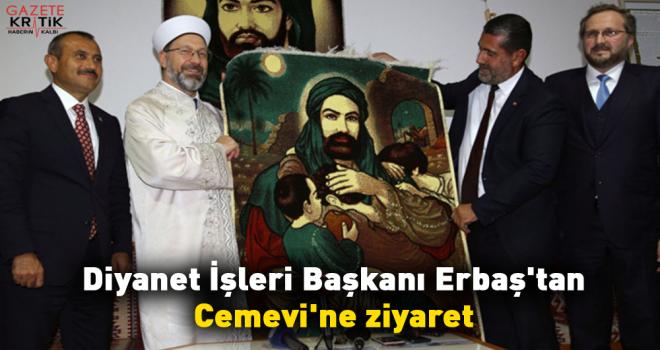 Diyanet İşleri Başkanı Erbaş'tan Cemevi'ne ziyaret