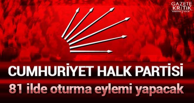 Cumhuriyet halk partisi 81 ilde oturma eylemi yapacak
