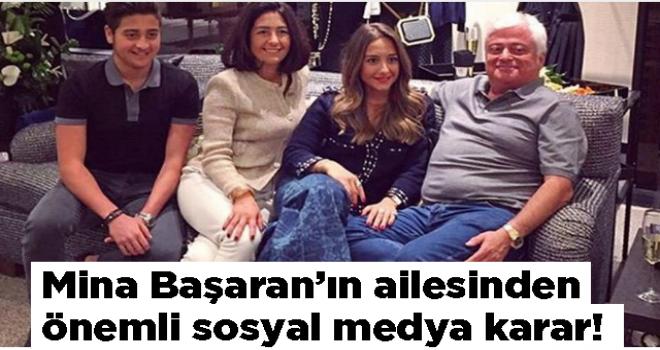 Mina Başaran'ın ailesinden önemli sosyal medya karar!