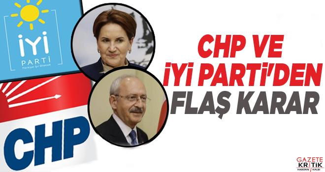 CHP ve İYİ Parti'den flaş karar