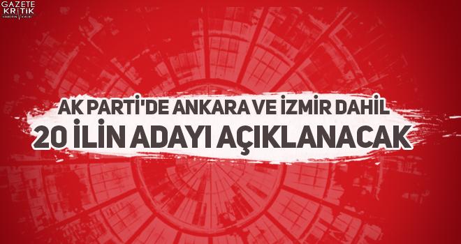 AK Parti'de Ankara ve İzmir dahil 20 ilin adayı açıklanacak