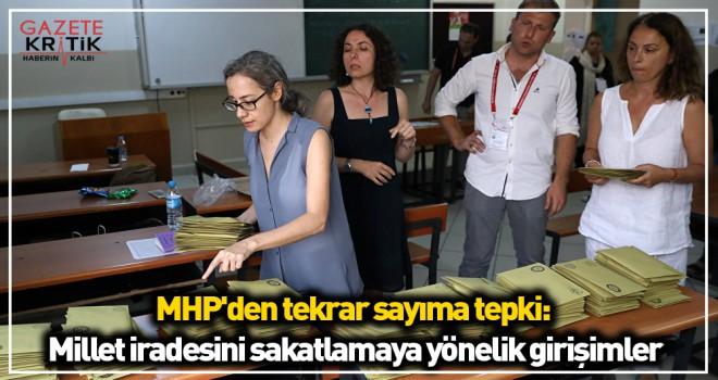 MHP'den tekrar sayıma tepki: Millet iradesini sakatlamaya yönelik girişimler