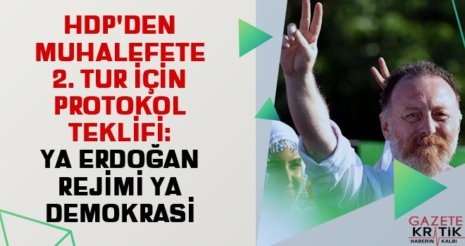 HDP'den muhalefete 2. tur için protokol teklifi: Ya Erdoğan rejimi ya demokrasi