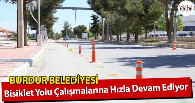 Burdur Belediyesi, Bisiklet Yolu Çalışmalarına Hızla Devam Ediyor