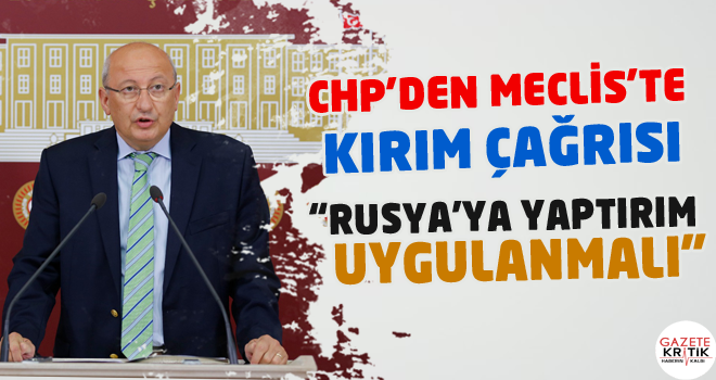 CHP'den Meclis'te Kırım çağrısı