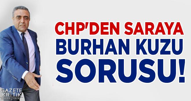 CHP'DEN SARAYA BURHAN KUZU SORUSU!