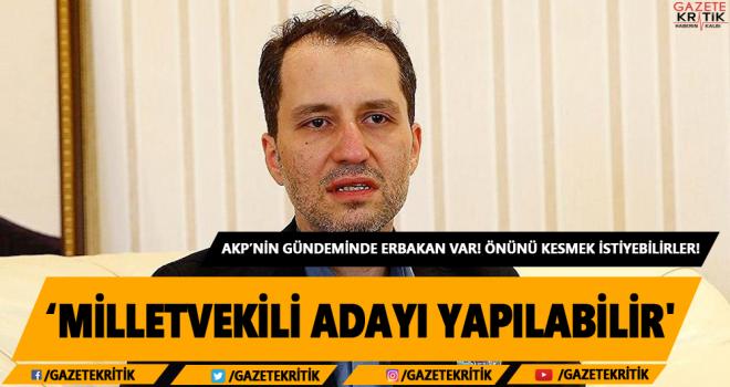 'AK Parti'nin gündemi Fatih Erbakan: Milletvekili adayı yapılabilir'