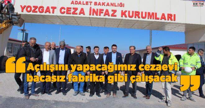 AK Partili Başer: Açılışını yapacağımız cezaevi bacasız fabrika gibi çalışacak, ekonomiye katkı sağlayacak