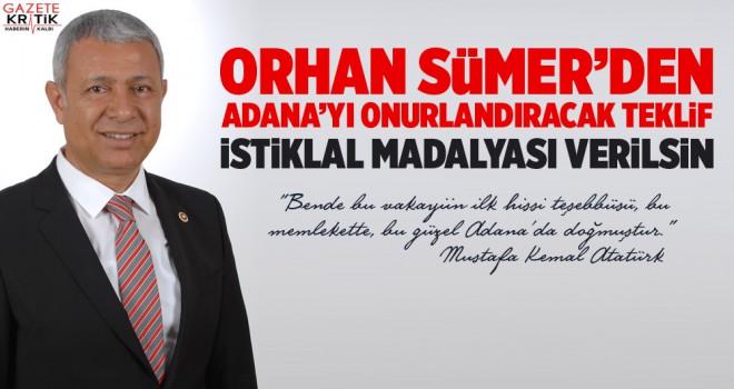 SÜMER'DEN ADANA'YI ONURLANDIRACAK TEKLİF: İSTİKLAL MADALYASI VERİLSİN
