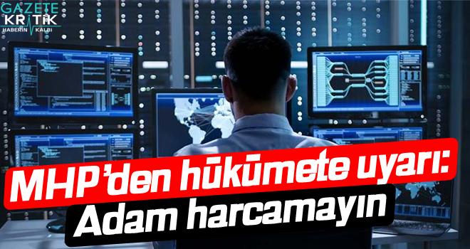 MHP'den hükümete uyarı: Adam harcamayın