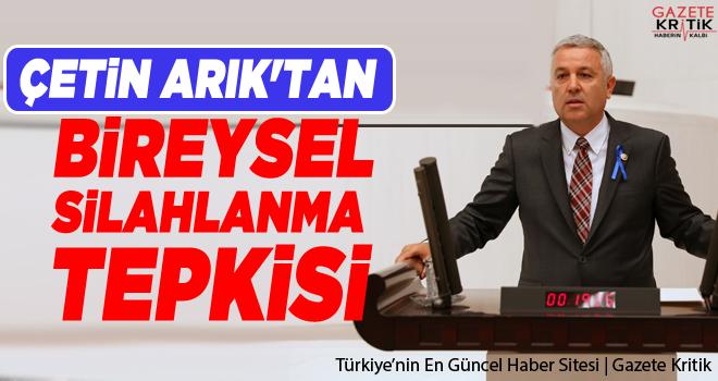 CHP'Lİ ÇETİN ARIK'TAN BİREYSEL SİLAHLANMA TEPKİSİ