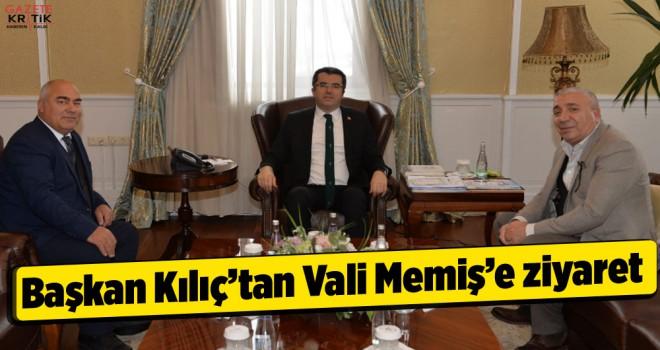 Başkan Kılıç'tan Vali Memiş'e ziyaret