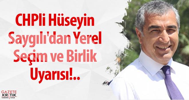 CHPli Hüseyin Saygılı'dan Yerel Seçim ve Birlik Uyarısı!..