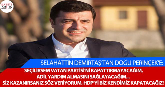 Selahattin Demirtaş'tan Perinçek'e: Siz kazanırsanız HDP'yi biz kapatırız