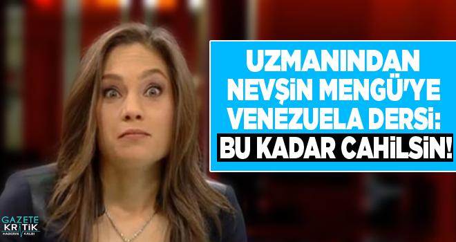 Uzmanından Nevşin Mengü'ye Venezuela dersi: Bu kadar cahilsin!