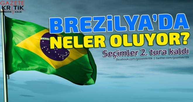 Seçimler ikinci tura kaldı: Brezilya'da ne oluyor?