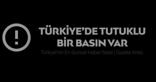 TÜRKİYE'DE TUTUKLU BİR BASIN VAR