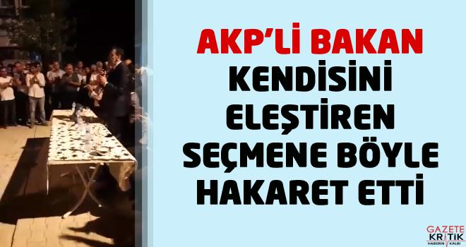 AKP'li bakan kendisini eleştiren seçmene böyle hakaret etti