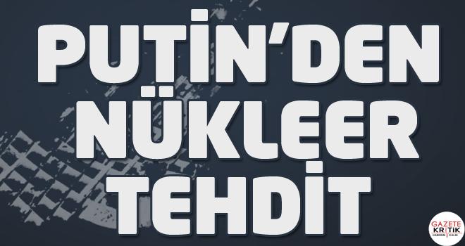 Putin'den nükleer tehdidi: Avrupa'yı vururuz