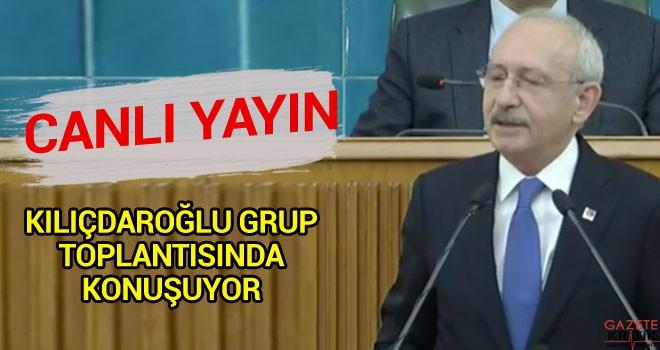 CANLI | Kılıçdaroğlu grup toplantısında konuşuyor