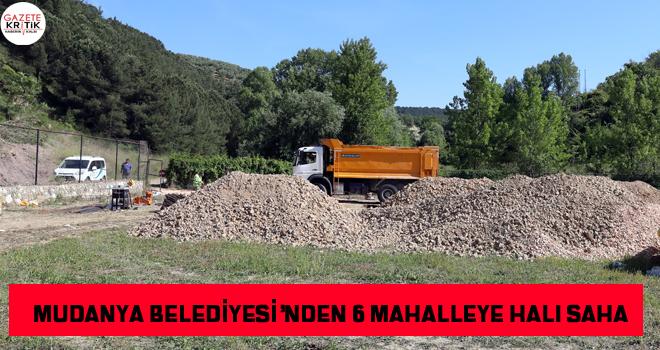MUDANYA BELEDİYESİ'NDEN 6 MAHALLEYE HALI SAHA