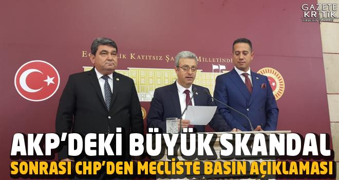AKP'DEKİ BÜYÜK SKANDAL SONRASI CHP'DEN MECLİSTE BASIN AÇIKLAMASI