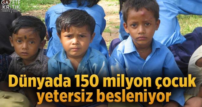 Dünyada 150 milyon çocuk yetersiz besleniyor