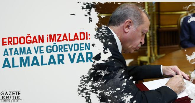 Erdoğan imzaladı: Atama ve görevden almalar var