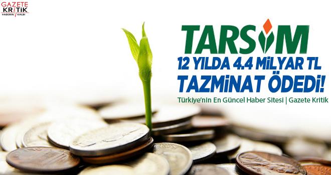Gürer: TARSİM, 12 yılda 4.4 milyar TL tazminat ödedi!