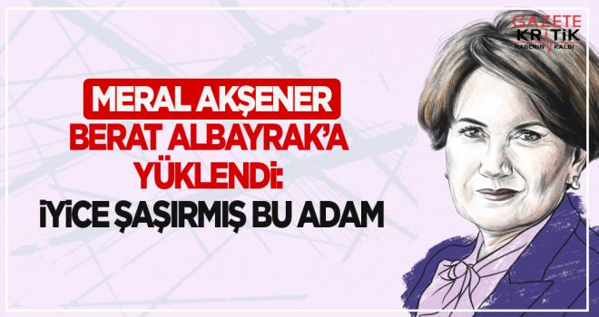 Meral Akşener, Berat Albayrak'a yüklendi: İyice şaşırmış bu adam