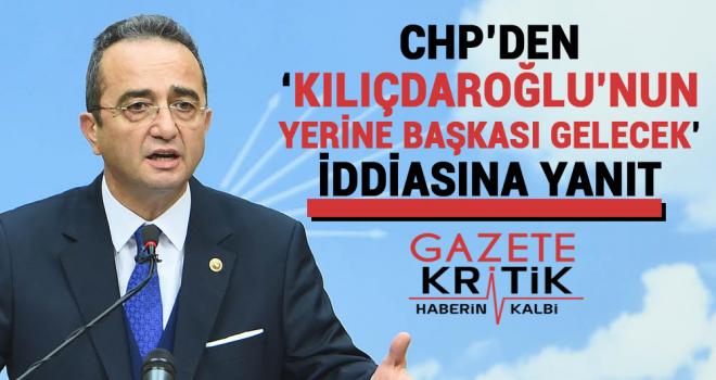 CHP'den 'Kılıçdaroğlu'nun yerine başkası gelecek' iddiasına yanıt