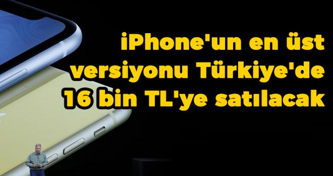 iPhone'un en üst versiyonu Türkiye'de 16 bin TL'ye satılacak