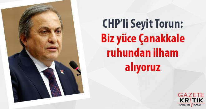 Torun: Biz yüce Çanakkale ruhundan ilham alıyoruz
