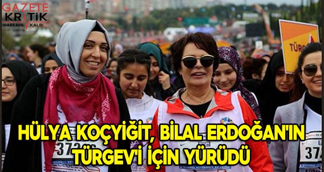 Hülya Koçyiğit, Bilal Erdoğan'ın TÜRGEV'i için yürüdü
