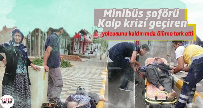 Minibüs şoförü Kalp krizi geçiren  yolcusunu kaldırımda ölüme terk etti