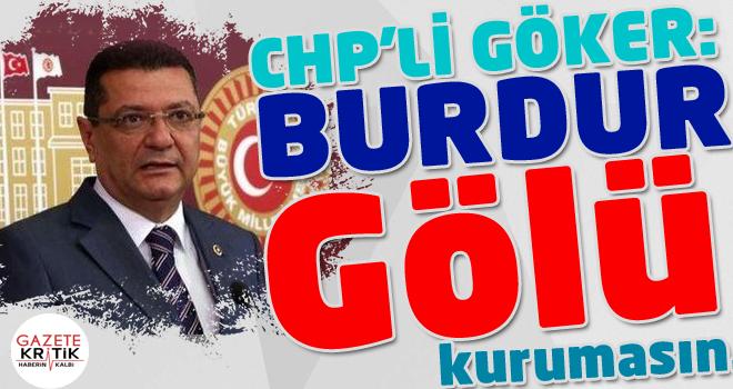 CHP Burdur Milletvekili Dr. Mehmet GÖKER Burdur Gölü için Meclis Araştırma Komisyonu kurulmasını istedi