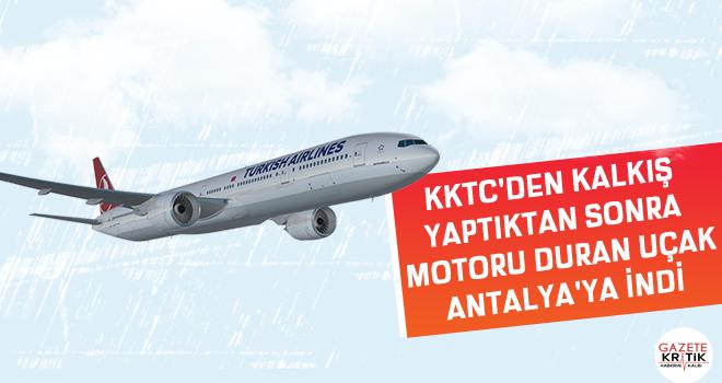 KKTC'den kalkış yaptıktan sonra motoru duran uçak, Antalya'ya indi