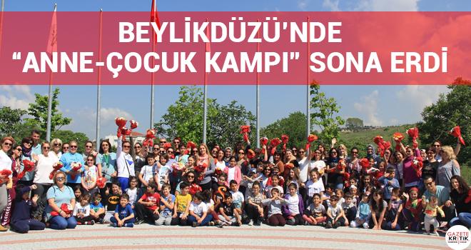 """BEYLİKDÜZÜ'NDE """"ANNE-ÇOCUK KAMPI"""" SONA ERDİ"""