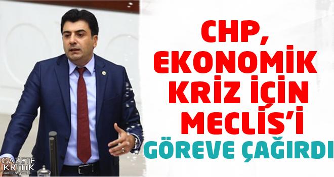 CHP, ekonomik kriz için Meclis'i göreve çağırdı