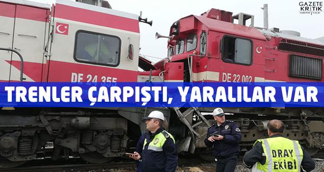 Ulaş'ta trenler çarpıştı, yaralılar var