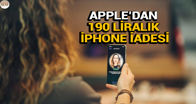 Apple'dan 190 liralık iPhone iadesi
