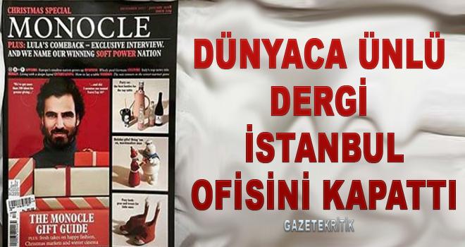 Dünyaca ünlü dergi İstanbul ofisini kapattı