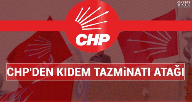 CHP'DEN KIDEM TAZMİNATI ATAĞI