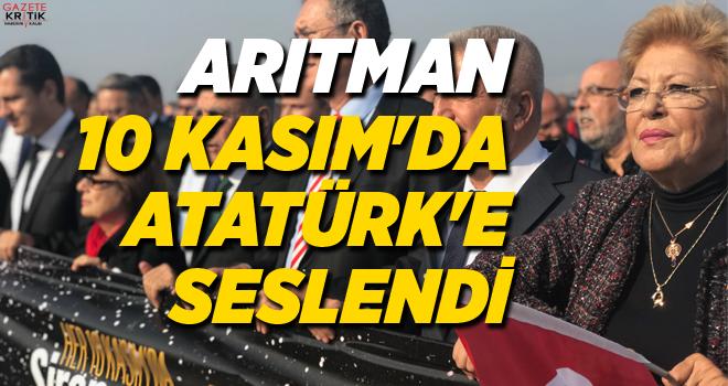 ARITMAN, 10 KASIM'DA ATATÜRK'E SESLENDİ