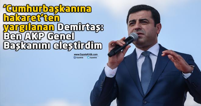 'Cumhurbaşkanına hakaret'ten yargılanan Demirtaş:...