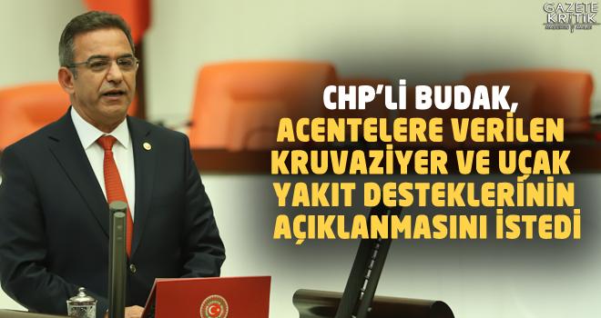 CHP'Lİ BUDAK, ACENTELERE VERİLEN KRUVAZİYER VE...