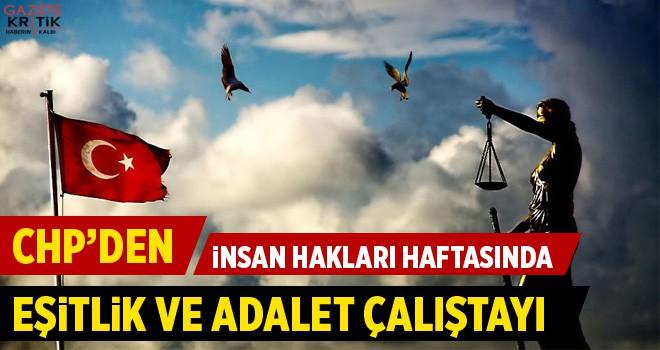 CHP'DEN 'İNSAN HAKLARINDA EŞİTLİK VE ADALET' ÇALIŞTAYI