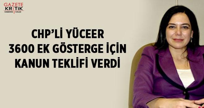 CHP'Lİ YÜCEER 3600 EK GÖSTERGE İÇİN KANUN TEKLİFİ...