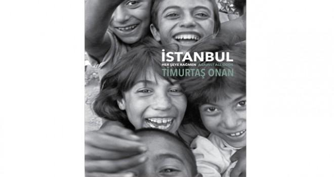 Timurtaş Onan'ın 'İstanbul Her Şeye Rağmen' isimli...