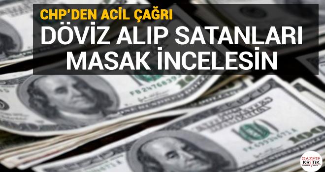 CHP'li Erdoğdu: Döviz alım- satım işlemlerinin...